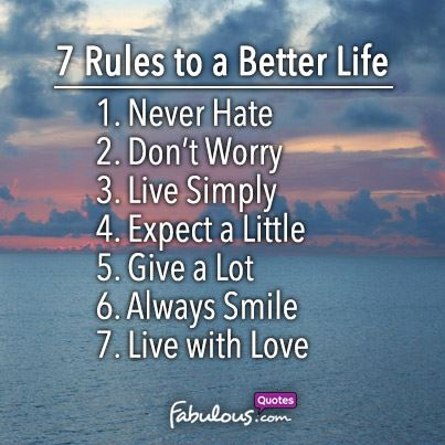 7 Rules Of Life Quote Mesmerizing 7 Rules To A Better Life  Fabulousquotes