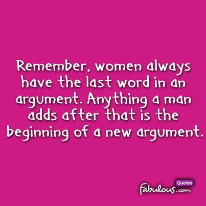 Image result for remember, women always have the last word