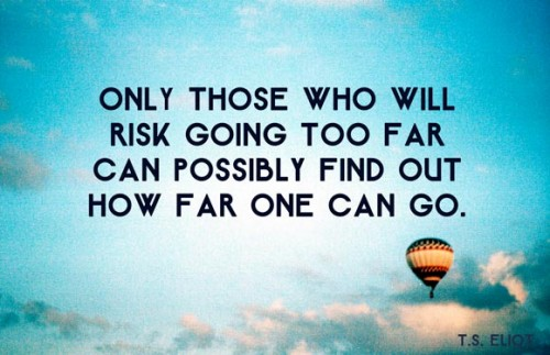 Only those who risk