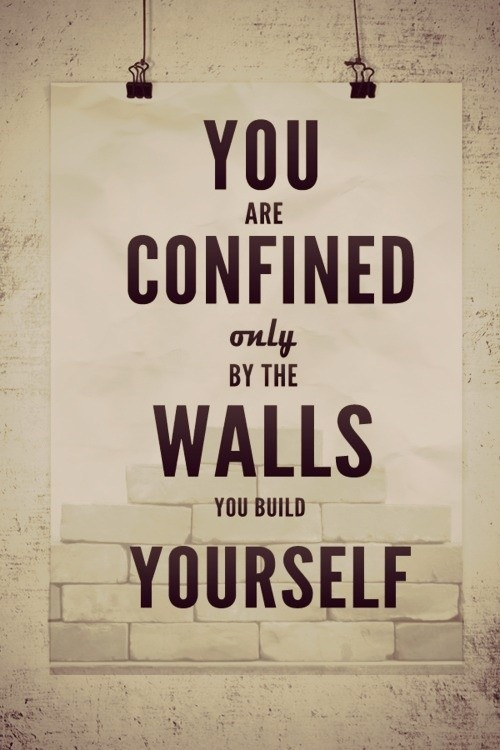 The walls you build quote
