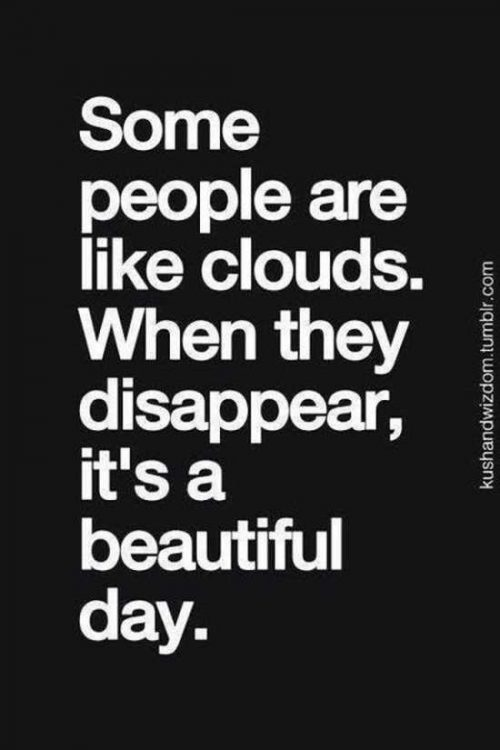 Some people are like clouds quote