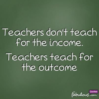 Teachers teach for the outcome