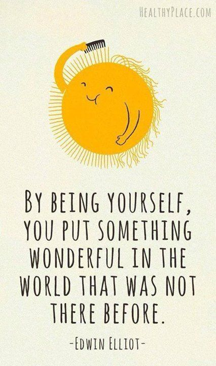 Be yourself and put something wonderful in the world
