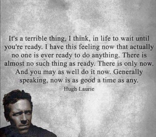 There's no such thing as ready