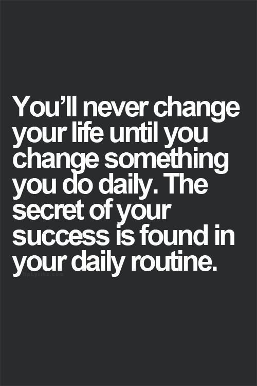 Daily routine is the secret